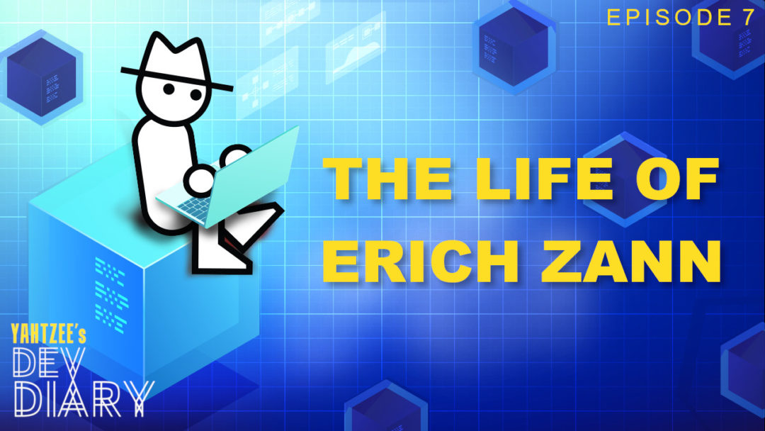 Yahtzee Dev Diary 7: The Life of Erich Zann