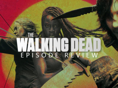 The Walking Dead Season 10, Episode 2 Review – We Are the End of the World