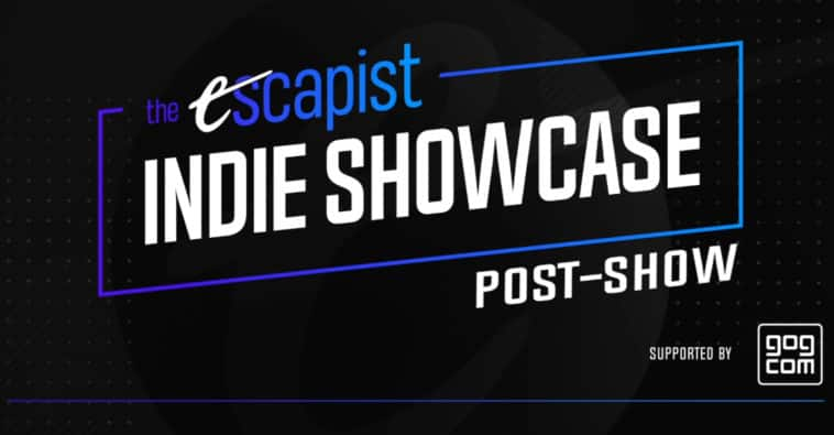 The Escapist Indie Showcase Post-Show live on YouTube and Twitch