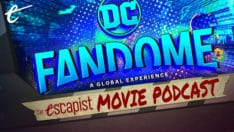The Escapist Movie Podcast Featuring Bob Chipman, Jack Packard, and Darren Mooney DC FanDome