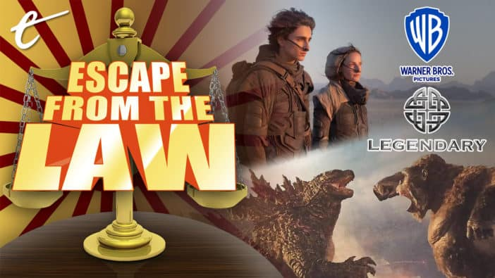 Escape from the Law Warner Bros. Legendary Entertainment HBO Max lawsuit legality law could sue film distributor film distribution