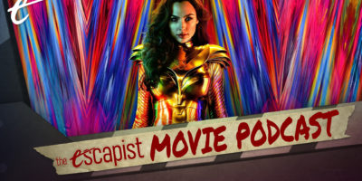 the escapist movie podcast wonder woman 1984 warner bros. hbo max theaters good cheesy weird bad