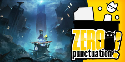 Little Nightmares II Zero Punctuation review Yahtzee Croshaw Tarsier Studios Bandai Namco