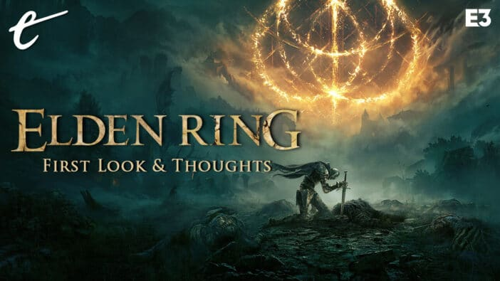 Elden Ring discussion first impressions FromSoftware The Escapist Summer Game Fest E3 video