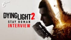 Dying Light 2 interview Techland Tymon Smektala long delay improved game, unlike with Cyberpunk 2077