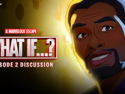 A Marvelous Escape: Darren Mooney, KC Nwosu, & Amy Cambell review episode 2 of What If on Disney+: TChalla (Black Panther) as Star-Lord T'Challa