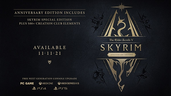 At QuakeCon 2021, Bethesda announced The Elder Scrolls V: Skyrim Anniversary Edition for PC, PlayStation 4, PlayStation 5, Xbox One, and Xbox Series X   S